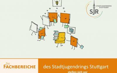 Die Fachbereiche des Stadtjugendrings Stuttgart stellen sich vor